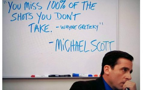 """You miss 100% of the shots you don't take – Wayne Gretzky – Michael Scott"" – The Campus Activities Board"